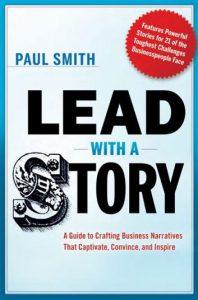 Menjadi Pembicara Yang Efektif Paul Smith Lead With A Story